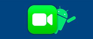[IDM #64] Facetime sur Android ?